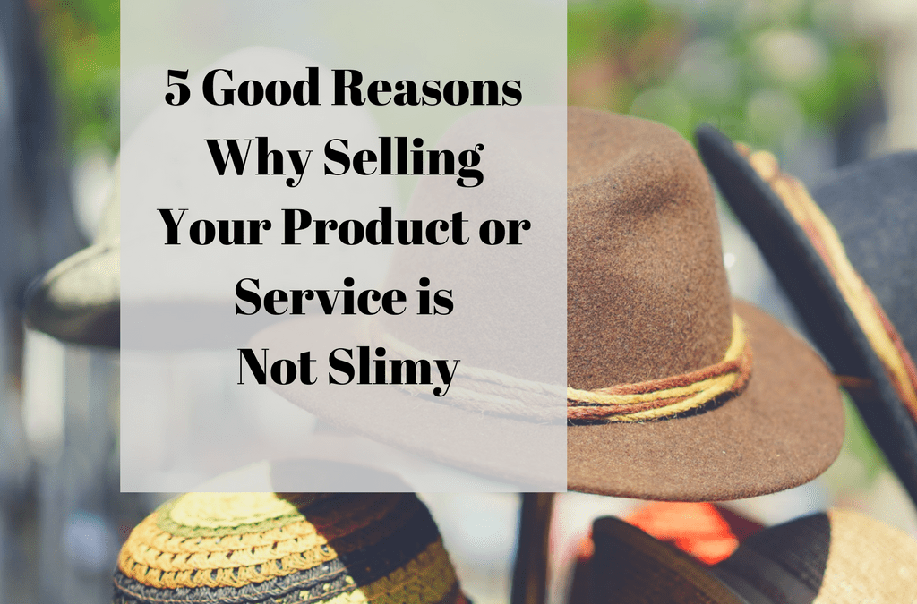 5 Good Reasons Why Selling Your Product or Service is Not ...